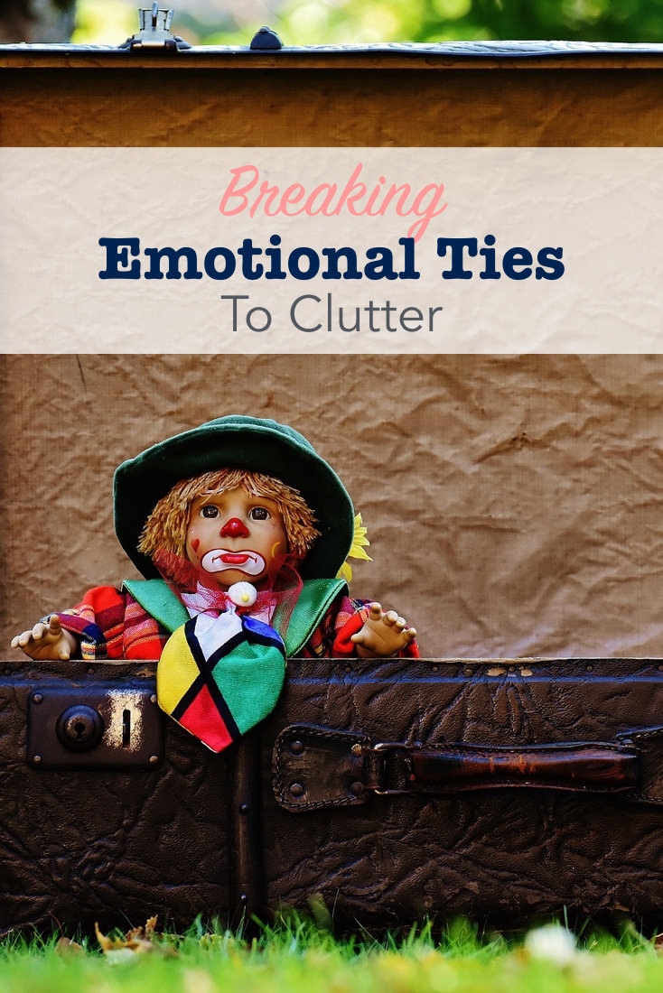 Breaking emotional ties to clutter