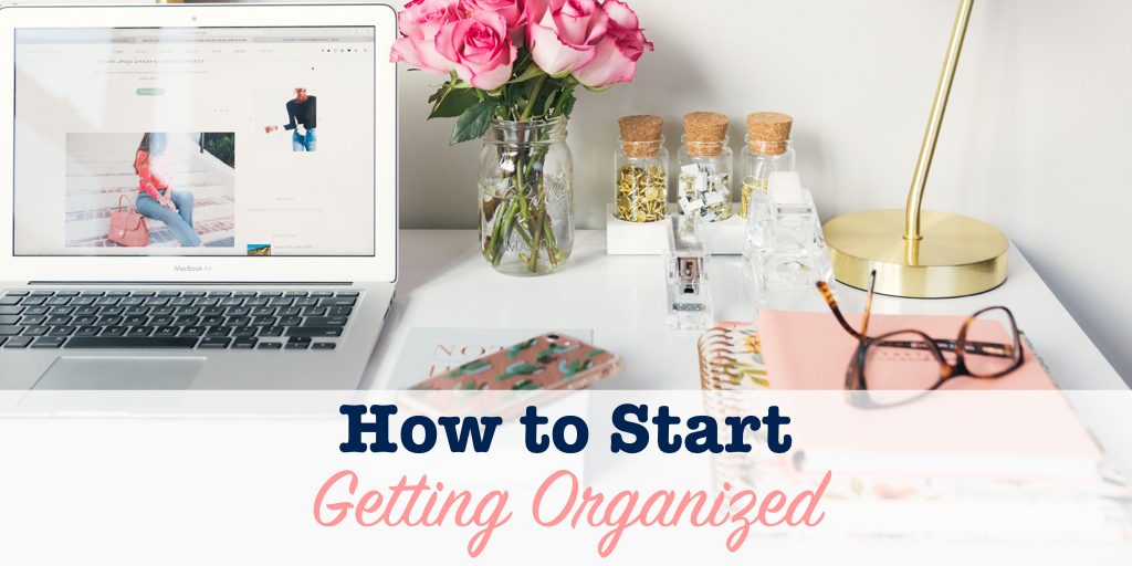 How to start getting organized