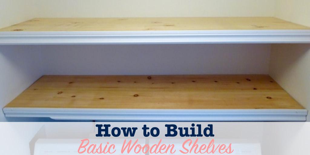 How to build basic wooden shelves