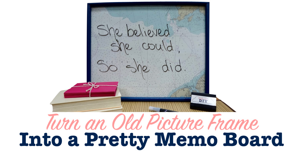Turn An Old Picture Frame Into A Pretty Diy Memo Board
