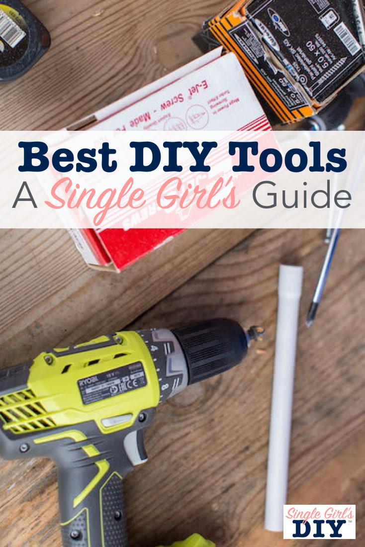 Best DIY Tools - A Single Girl's Guide   Single Girl's DIY