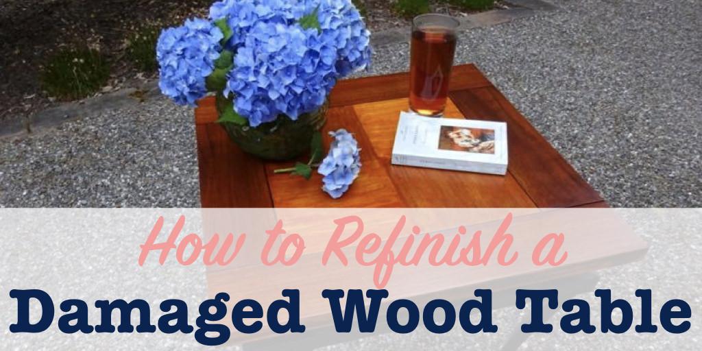 Refinish a damaged wood table