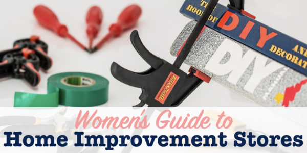 womens guide to home improvement stores